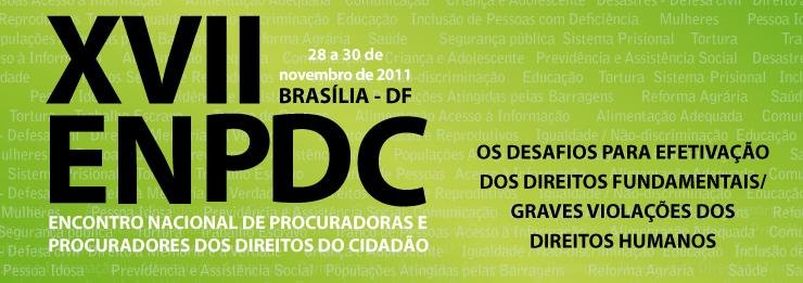 XVII ENPDC: Encontro Nacional de Procuradoras e Procuradores dos Direitos do Cidadão.
