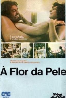 À Flor da Pele (Francisco Ramalho Jr 1976) - Drama