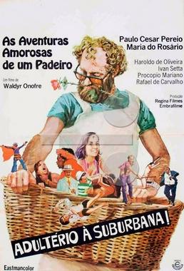 As Aventuras Amorosas de Um Padeiro (Waldyr Onofre 1975) - Comédia