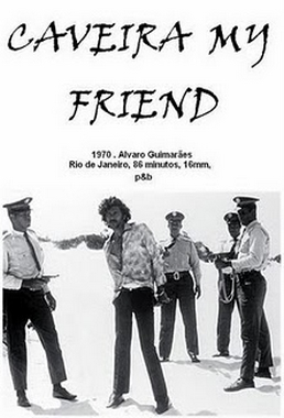 Caveira My Friend (Álvaro Guimarães  1970) - Comédia