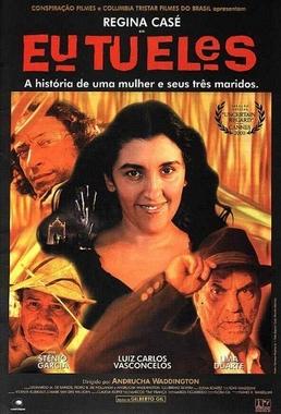 Eu, Tu, Eles (Andrucha Waddington 2000) - Comédia Dramática