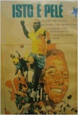 Isto é Pelé (Eduardo Escorel e Luiz Carlos Barreto 1974) - Documentário