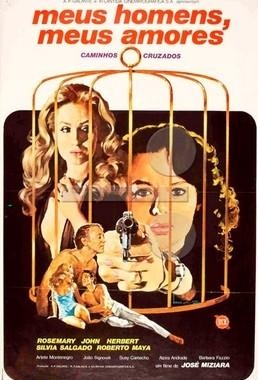 Meus Homens, Meus Amores (José Miziara 1978) - Drama