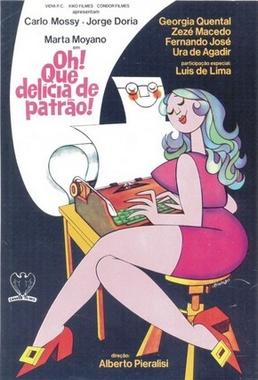 Oh! Que Delícia de Patrão (Alberto Pieralisi 1974) - Comédia