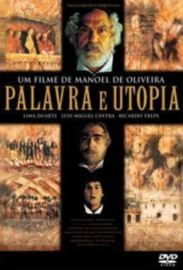Palavra e Utopia (Manoel de Oliveira 2000) - Drama