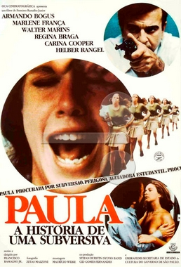 Paula, a História de uma Subversiva (Francisco Ramalho Júnior 1979) - Drama