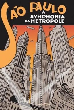 São Paulo, A Sinfonia da Metrópole (Rudolf Rex Lustig e Adalberto Kemeny 1929) - Documentário