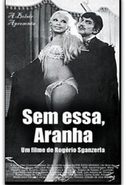 Sem Essa Aranha (Rogério Sganzerla 1970) - Comédia