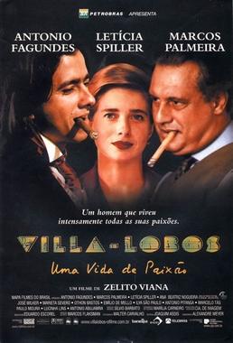 Villa Lobos, Uma Vida de Paixão (Zelito Vianna 2000) - Drama Autobiográfica
