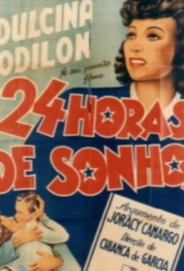 Vinte e Quatro Horas de Sonho (Chianca de Garcia  1941) - Comédia