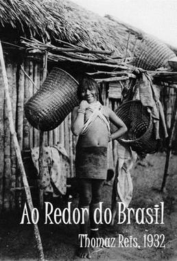 Ao Redor do Brasil (Thomaz Reis 1932) - Documentário