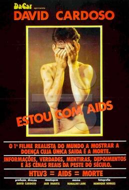 Estou com AIDS (David Cardoso 1985) - Semi-documentário