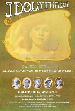 Idolatrada (Paulo Augusto Gomes 1985) - Drama