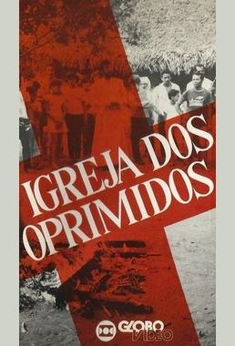 Igreja dos Oprimidos (Jorge Bodansky 1986) - Documentário