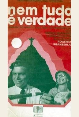 Nem Tudo é Verdade (Rogério Sganzerla 1986) - Semi-documentário