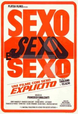 Sexo, Sexo e Sexo (Francisco Cavalcanti 1984) - Drama Erótico