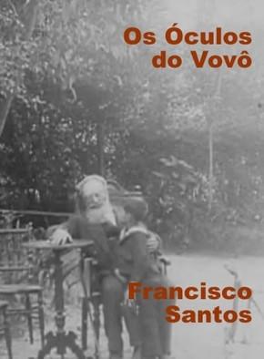 Os Óculos do Vovô (Francisco Santos 1913) – Comédia